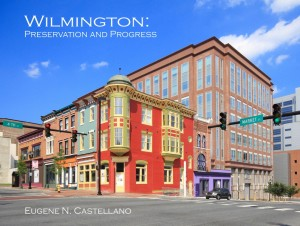 "Cover of the book, ""Wilmington: Preservation and Progress."""