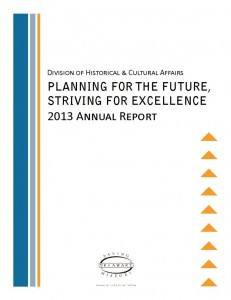 """""""Planning for the Future, Striving for Excellence: Delaware Division of Historical and Cultural Affairs Annual Report 2013"""""""