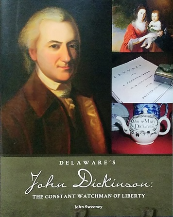 "Cover of ""Delaware's John Dickinson: The Constant Watchman of Liberty"""