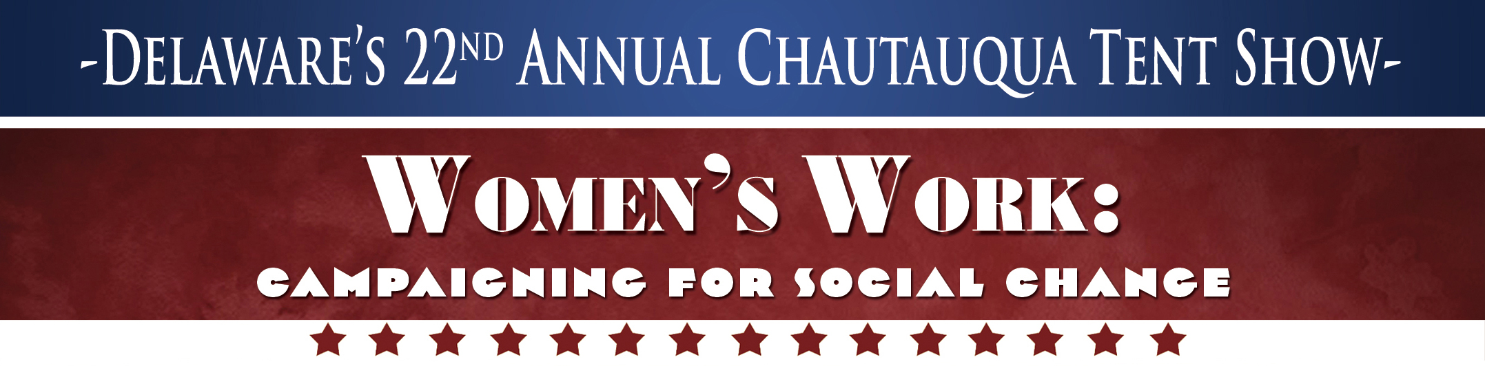 Delaware's 22nd Annual Chautauqua - Women's Work: Campaigning for Social Change Banner